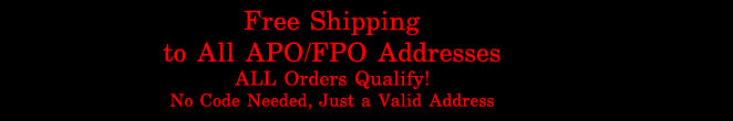 Free Shipping to APO/FPO addresses!
